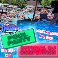 TRILLVO Houston Local Pool Party & DJ Competition
