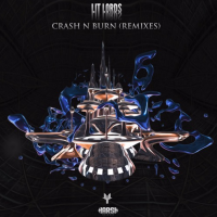 Lit Lords - Crash N Burn (Remixes) [Review]