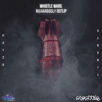 Kayzo - Whistlewars (Slushii Bootleg)[Richarddsly Reflip]