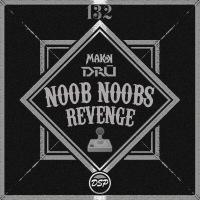 MAKK x DRU drop Noob Noob's Revenge!