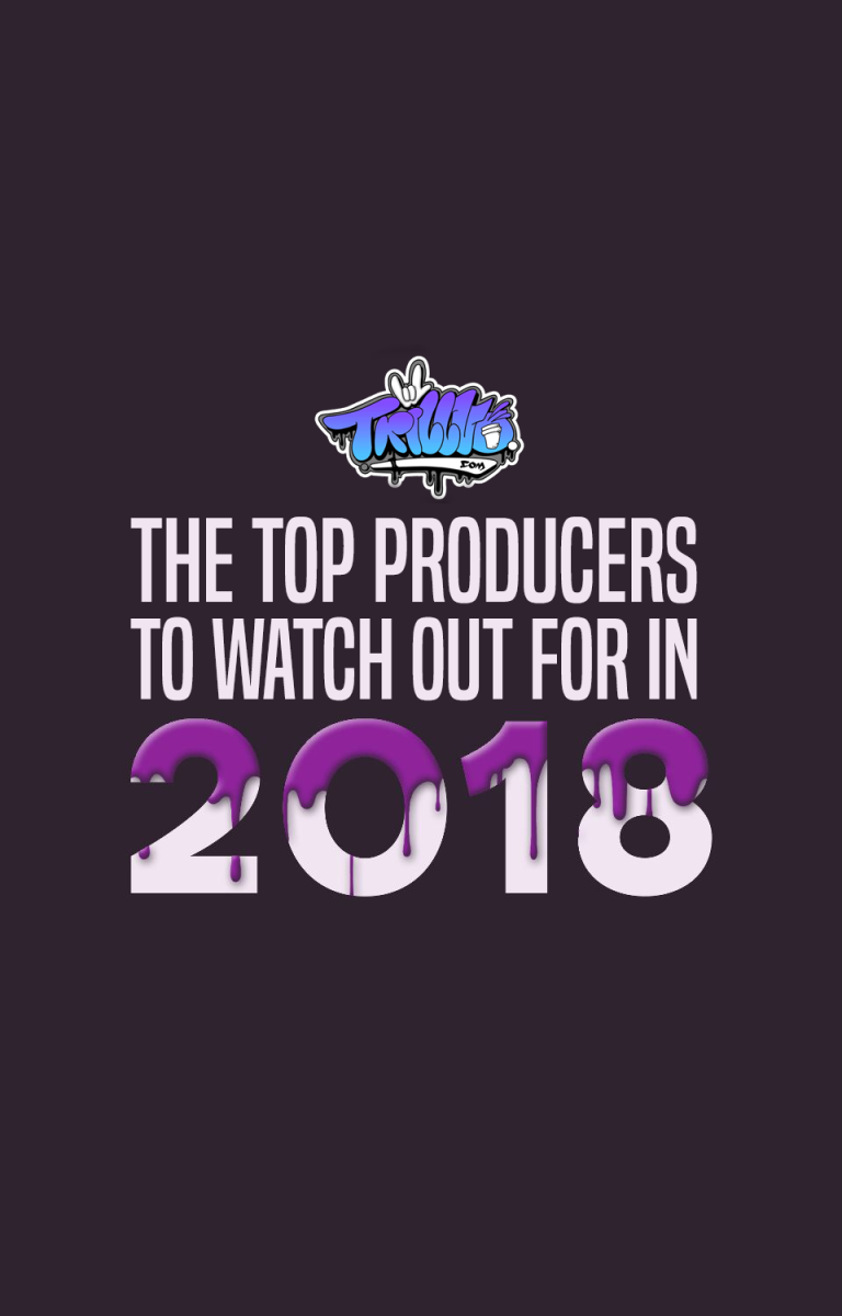 The Top Producers to Watch Out For in 2018