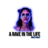 A Rave In The Life - Ineke Sproet
