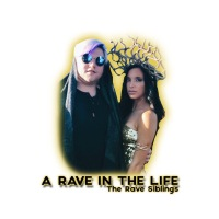A Rave In The Life - The Rave Siblings