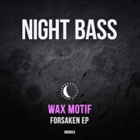 Wax Motif drops Forsaken, a 2 track EP full of dark and dirty house.