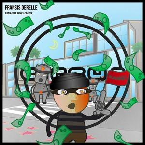 Fransis Derelle Bang