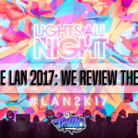 "Relive ""Lights All Night 2017"" - We review the good & the bad."