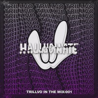 TRILLVO - In the Mix: 001 Artist Spotlight - Hallucinate