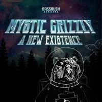 "Mystic Grizzly Slathers our Ears with Wobbly Goodness in ""A New Existence"""