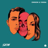"OMNOM and VNSSA Show Some ""Skin"" on First Collab"