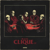 Blaize Showcases The Fam with Clique EP - OUT NOW on Buygore