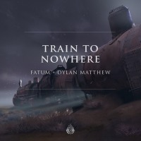 """Dylan Matthew and Fatum's """"Train To Nowhere"""" Is A Trip Worth Taking"""