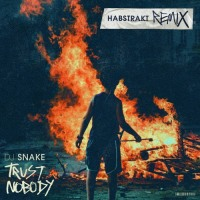 TRUST Us, Habstrakt's DJ Snake Remix is Fire