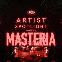Artist Spotlight: MASTERIA