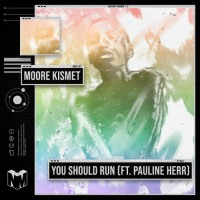 """You Should Run"" Towards Moore Kismet's New Track"