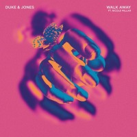 "Both Duke & Jones and Nicole Millar Team up for their Progressive track, ""Walk Away"""