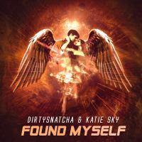"DirtySnatcha Releases New Single ""Found Myself"" with Katie Sky"
